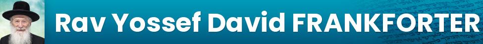 Rav Yossef David FRANKFORTER