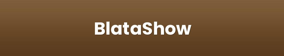 BlataShow