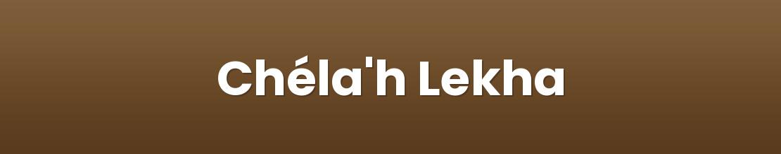 Chéla'h Lekha