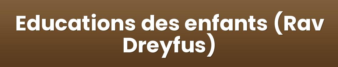 Educations des enfants (Rav Dreyfus)