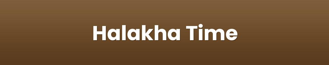 Halakha Time