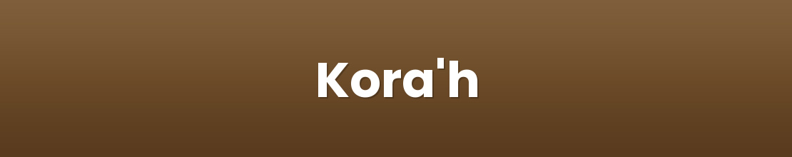 Kora'h
