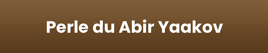Perle du Abir Yaakov