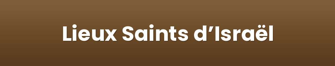 Lieux Saints d'Israël