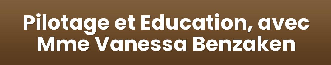 Pilotage et Education, avec Mme Vanessa Benzaken