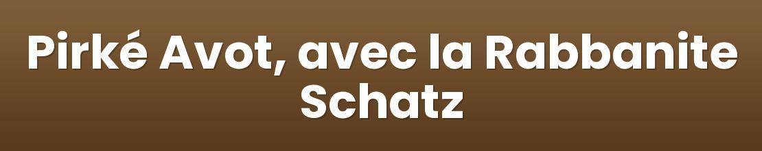 Pirké Avot, avec la Rabbanite Schatz