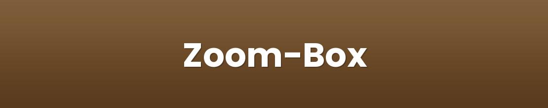 Zoom-Box