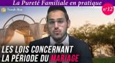 La Pureté Familiale en pratique (n°12) - Les lois concernant la période du mariage