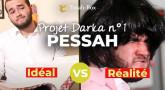 Projet Darka n°1 : Pessa'h : idéal VS réalité