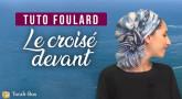 Tuto Foulard : Le croisé devant