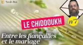 Le Chiddoukh (n°7) - Entre les fiançailles et le mariage