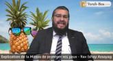 """Vacances Cachères - Explication de la Mitsva de """"protéger ses yeux"""""""