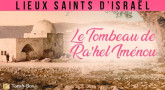 Lieux Saints d'Israël - Le Tombeau de Ra'hel Iménou
