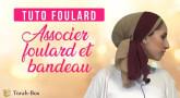 Tuto Foulard : Associer foulard et bandeau