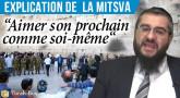 """Explication de la Mitsva : """"Aimer son prochain comme soi-même"""""""