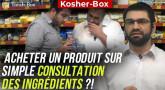 Kosher-Box : Acheter un produit sur simple consultation des ingrédients ?!
