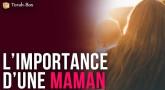 L'importance d'une maman