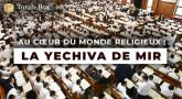 Au cœur du monde religieux : LA YECHIVAT MIR