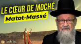 Le Message de la Paracha - Matot-Massé, le cœur de Moché