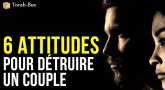 6 attitudes pour détruire un Couple