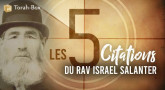5 citations du Rav Israël Salanter !