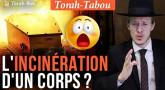 Torah-Tabou : L'incinération d'un corps, oulala !