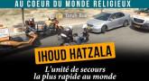 Au cœur du monde religieux - Ihoud Hatzala, l'unité de secours la plus rapide au monde
