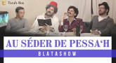 BlataShow - Quand on est au Séder de Pessa'h...