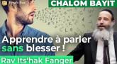 "[Vidéo] ""Chalom Bayit : apprendre à parler sans blesser !"" (Rav Fanger)"
