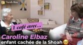 Un café avec...Caroline Elbaz, enfant cachée de la Shoah