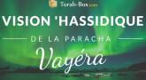 Vision 'Hassidique de la Paracha - Vayéra