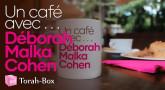 Un café avec Déborah Malka-Cohen