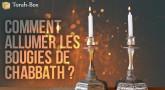 Comment allumer les bougies de Chabbat
