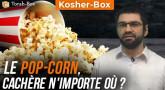 Kosher-Box : Le pop-corn, Cachère n'importe où ?