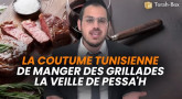 La coutume Tunisienne de manger des grillades la veille de Pessa'h