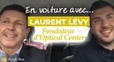 En voiture avec 'Haïm : Laurent Lévy (Fondateur d'Optical Center)