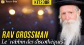 "Kitsour - Rav Grossman, le ""rabbin des discothèques"""
