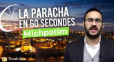 La Paracha en 60 secondes : Michpatim