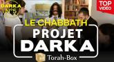 Projet Darka n°5 : Le Chabbath