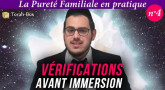 La Pureté Familiale en pratique (n°4) - Vérifications avant immersion au Mikvé