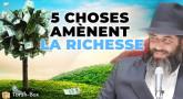 5 choses amènent la richesse