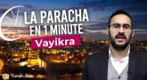 La Paracha en 1 minute : Vayikra