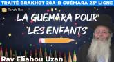 La Guémara pour les enfants - Traité Brakhot 20a-b Guémara 23e ligne
