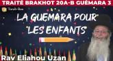 La Guémara pour les enfants - Traité Brakhot 20a-b Guémara 3