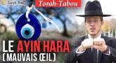 Torah-Tabou : Le Ayin Hara