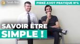 Pirké Avot pratique n°4 - Savoir être Simple !