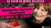 Au cœur du monde religieux : Rabbanite Myriam Chochana, un empire de 'Hessed !