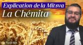 Explication de la Mitsva de Chémita