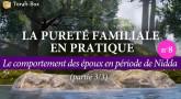 La Pureté Familiale en pratique (n°8) - Le comportement des époux en période de Nidda (3/3)