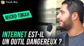 Micro-Torah : Internet est-il un outil dangereux ?